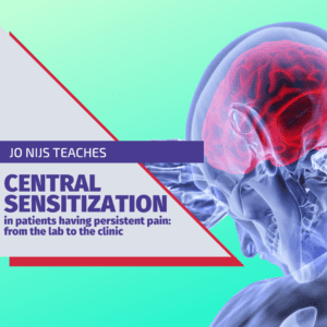 CENTRAL SENSITIZATION IN PATIENTS WITH PERSISTENT PAIN: FROM THE LAB TO THE CLINIC